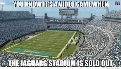 You-know-its-a-video-game-when-the-jaguars-stadium-is-sold-out-nfl-meme