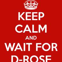 Keep-calm-and-wait-for-d-rose-3