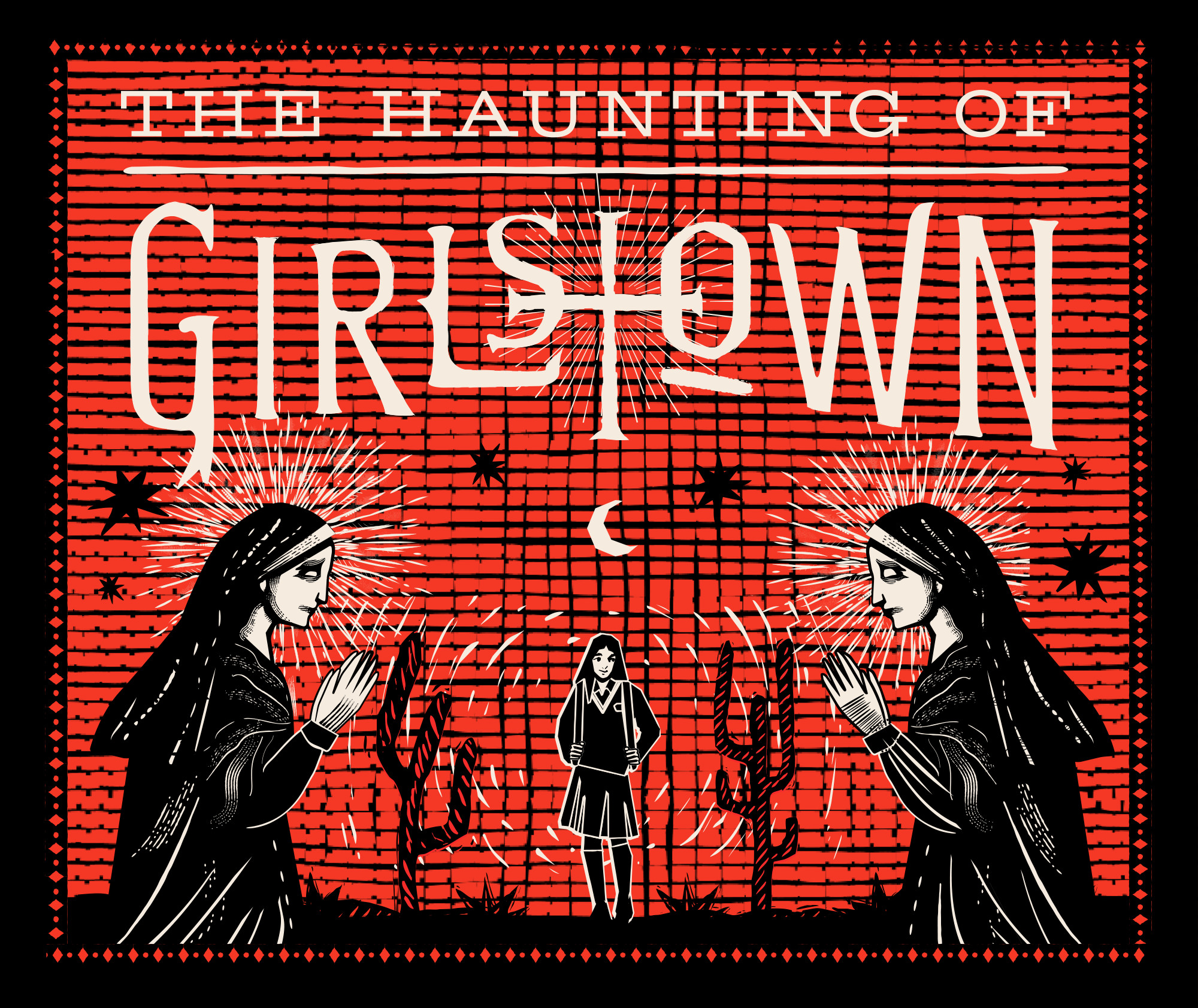The Haunting of Girlstown. Illustration of nuns looking at a schoolgirl amid cactuses and stars.
