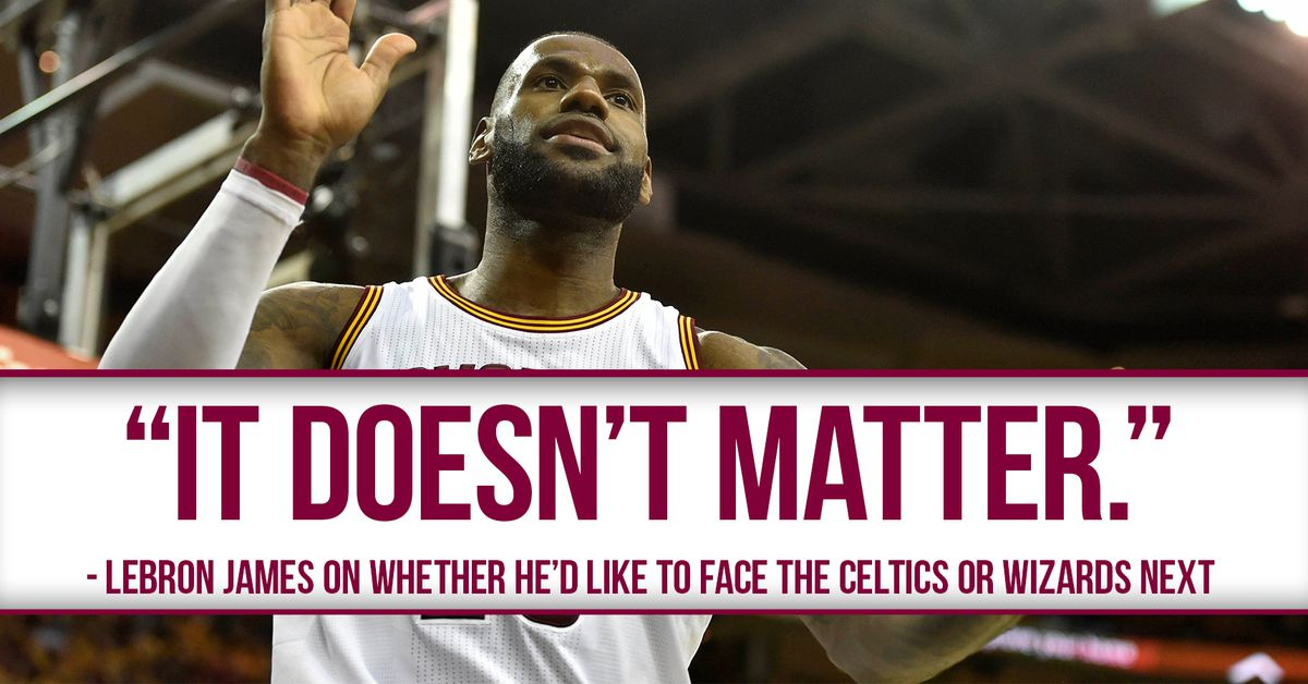 """LeBron James on a preferred Eastern Conference Final opponent: """"It doesn't matter"""" - Fear The Sword"""