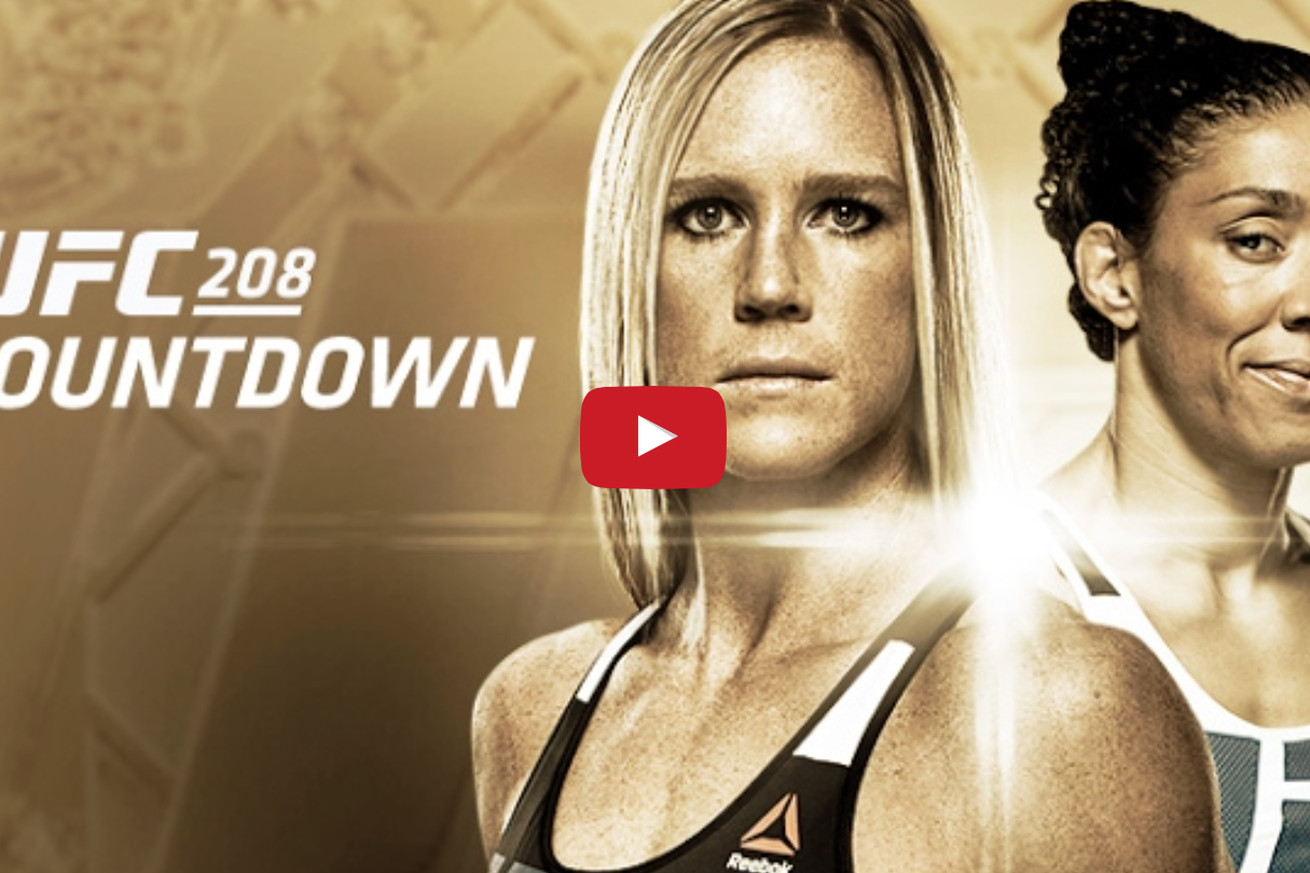 Replay! Watch Countdown to UFC 208: Holm vs De Randamie for Feb. 11 PPV in Brooklyn
