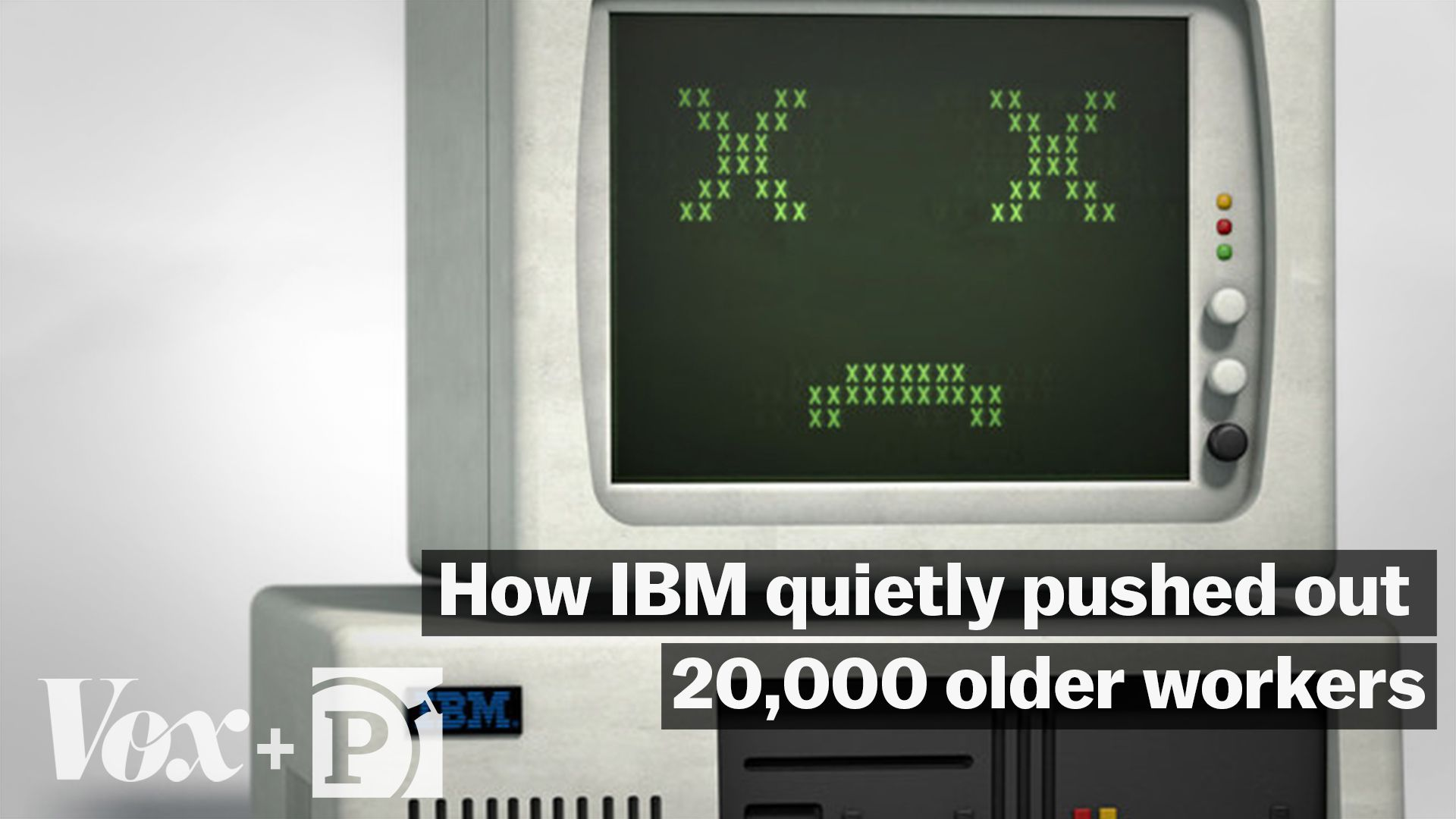 How IBM quietly pushed out 20,000 aging workers - Vox