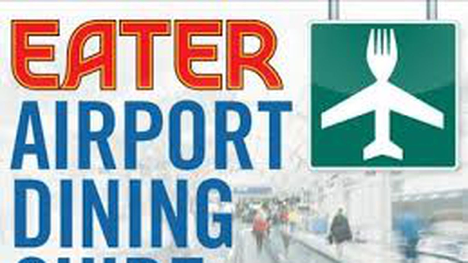 Ultimate Airport Dining Survival Guide: Best Airport ...