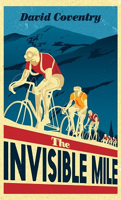 The Invisible Mile, by David Coventry