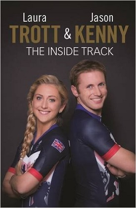 The Inside Track, by Laura Trott and Jason Kenny